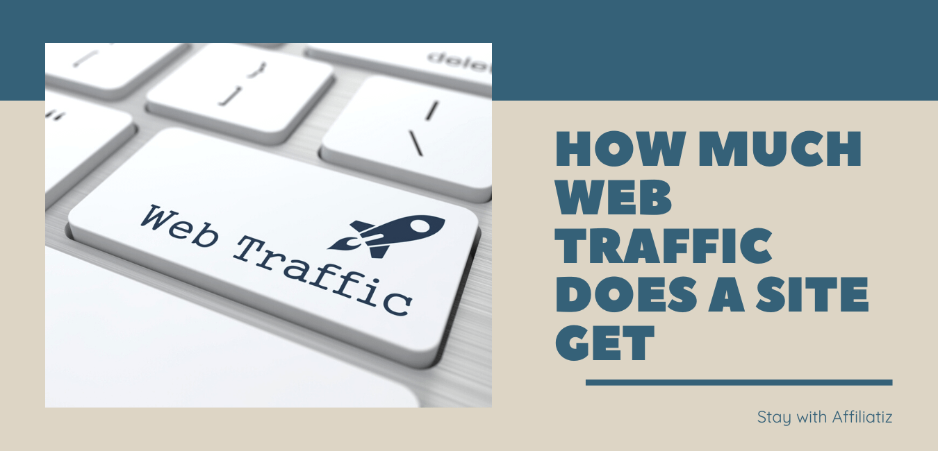 how much traffic does a site get featured image - affiliatiz